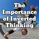 The Importance Of Thinking Backwards, And 5 Inverted Questions That Will Flip Your Thinking Upside Down