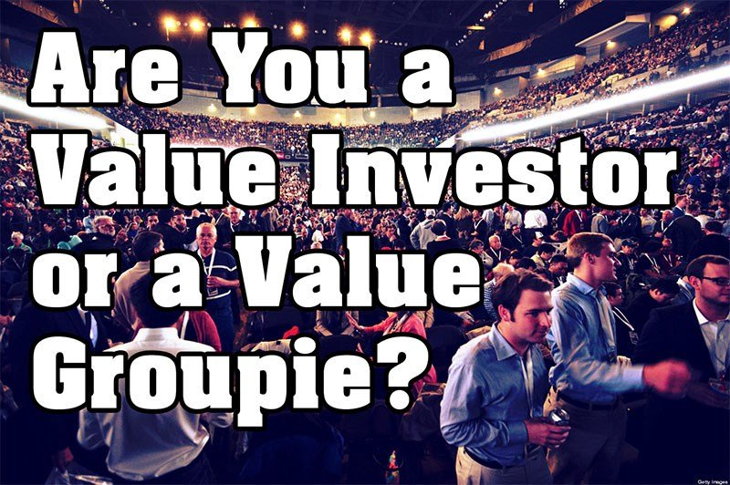Are You A Value Investor or Value Groupie?